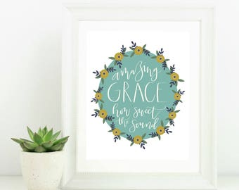 Hand Lettered Digital Print Amazing Grace How Sweet The Sound