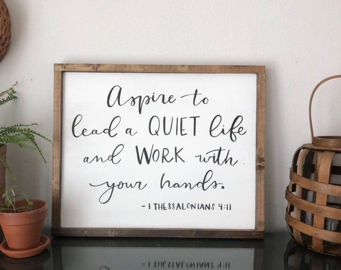 Hand Painted Hand Lettered Wooden Sign 1 Thessalonians 4:11 bible verse scripture lead a quiet life