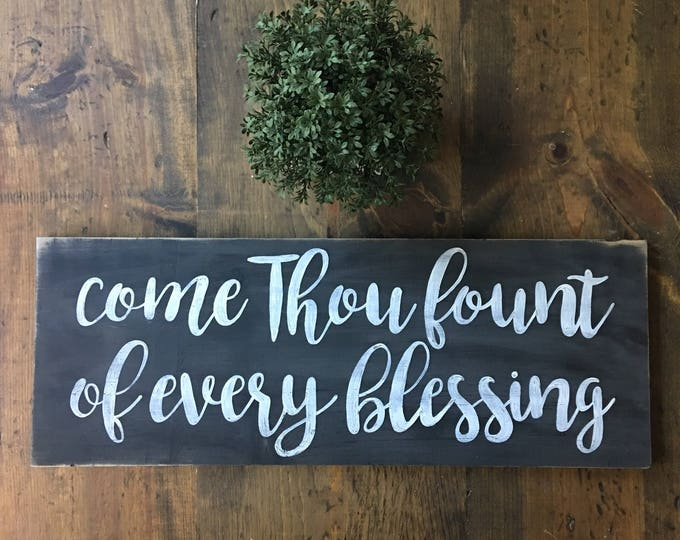 Hand Painted Wooden Sign with Hymn Come Thou Fount of Every Blessing