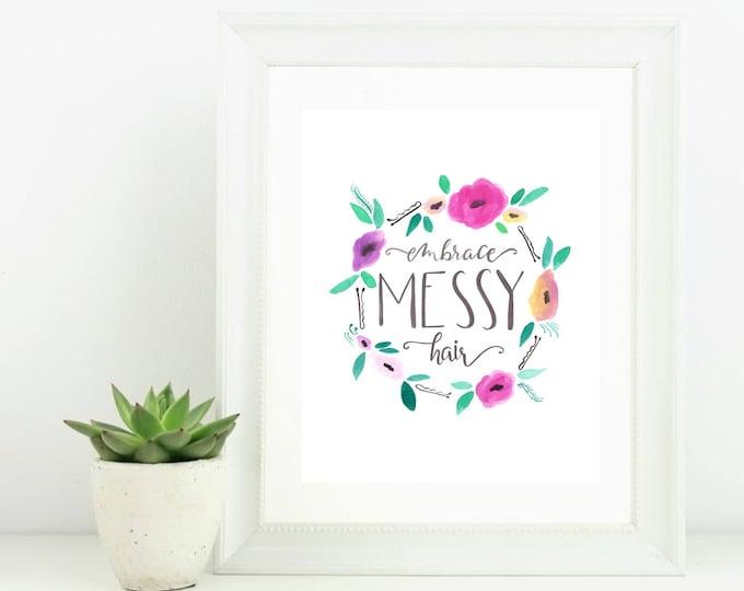 Hand Lettered Digital Print Embrace Messy Hair