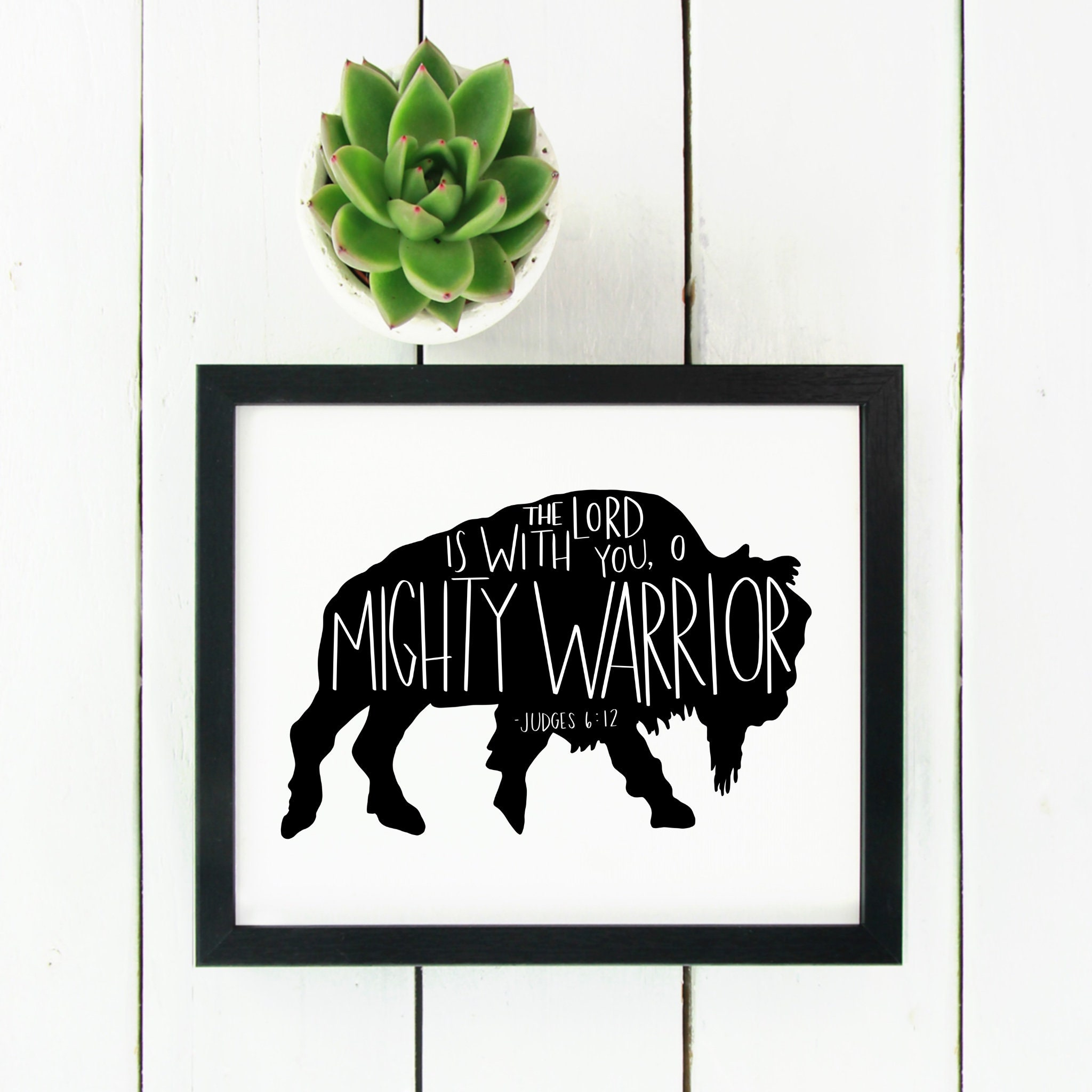 Mighty Warriors In The Bible: Digital Print Buffalo Bible Verse Judges 6:12 The Lord Is