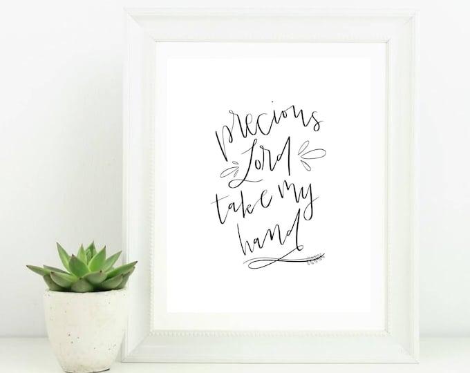 Hand Lettered Digital Print Precious Lord Take My Hand Hymn