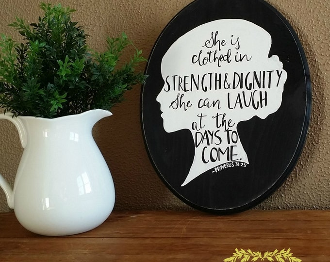 Hand Painted Oval Wooden Plaque with Silhouette Proverbs 31:25