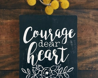 Hand Painted Wooden Sign Courage Dear Heart C.S. Lewis