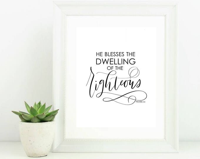 Hand Lettered Digital Print He Blesses the Dwelling of the Righteous Proverbs 3:33