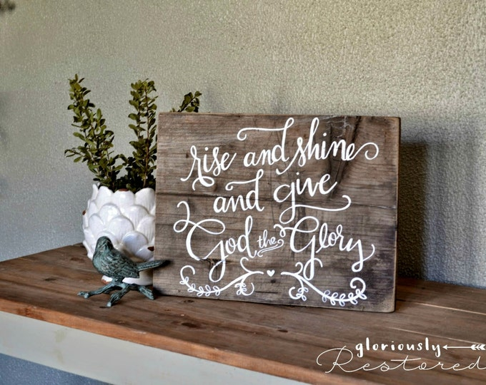 Hand Painted Wooden Sign Rise and Shine and Give God the Glory