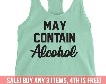 ad201fa389008 May Contain Alcohol Tank Top Tee Racerback Women Ladies Funny Birthday Gift Top  Alcohol Drinking Wine Night Beer Shirt College Sorority
