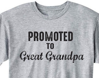 8cdc67da7 Promoted To Great Grandpa Shirt Tshirt T-shirt Women Men Top Tee Gift For  Grandpa New Baby Family Shirts Pregnancy Great Grandparents Reveal