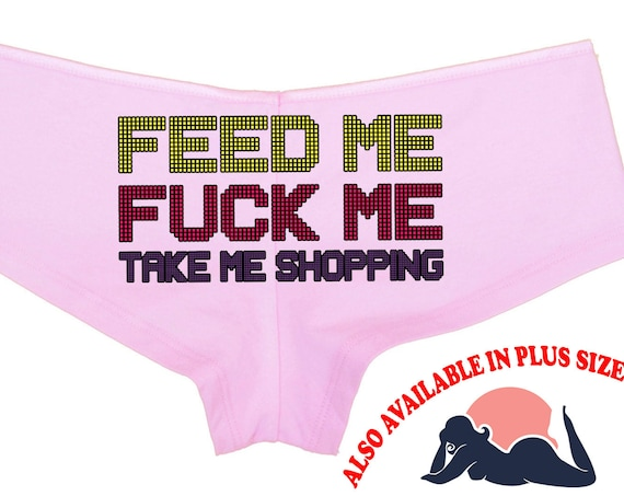 FEED Me FUCK Me Take Me SHOPPING boy short panties cute sexy funny flirty bridal hen bachelorette party shower gift the panty game ddlg cglg