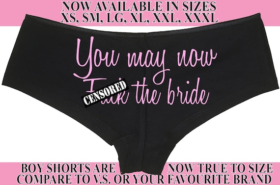 You MAY NOW F*@k the BRIDE new honeymoon engagement bridal bachelorette hen boy short panty Panties boyshort  sexy funny party sexy wifey