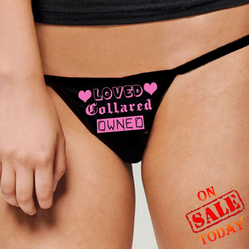 eb05a198281b LOVED COLLARED OWNED thong panty panties underwear sexy rude   Etsy