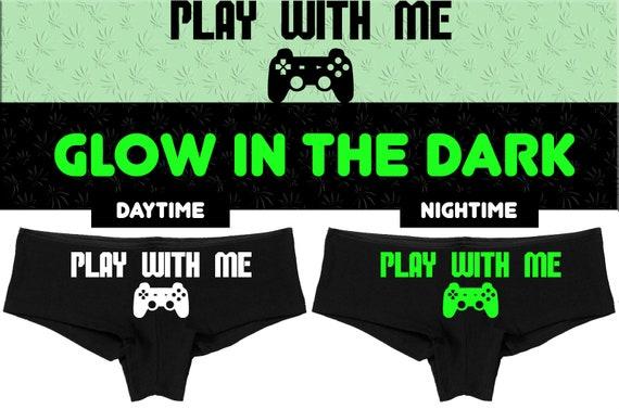GLOW In The Dark PLAY WITH Me 2 boy short Panties boyshort funny ddlg bdsm slutty slut fun gift bridal panty party hot gamer girls sexy nerd