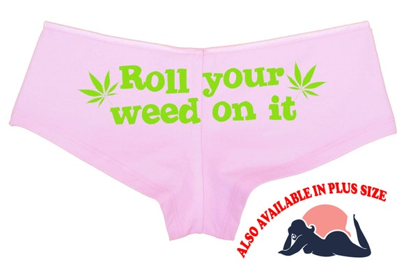 The Original ROLL YOUR WEED On It marijuana pot leaf 420 dope boy short panty new pink boyshort sexy funny underwear great for ravewear