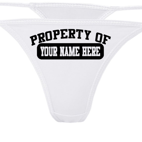 PERSONALIZED PROPERTY Of White Thong Uderwear Your Message color choices sexy funny rude slutty slut bachelorette hen party the panty game