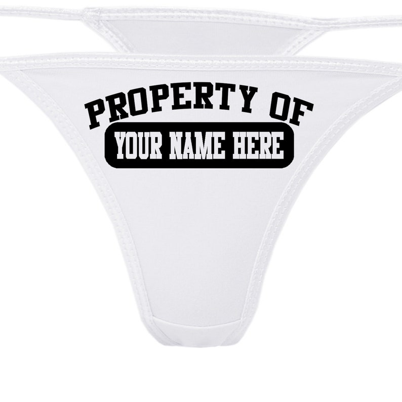 3c47e5160 PERSONALIZED PROPERTY Of White Thong Uderwear Your Message