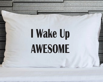 Novelty Pillowcases I Wake Up Awesome Valentines Day Teenagers Girlfriend Boyfriend Printed Gifts Bedroom Bedding Gift Pillowcase WSD814