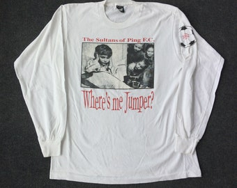 Vintage The Sultans of Ping FC Where me jumper Tour Promo Long Sleeve T Shirts