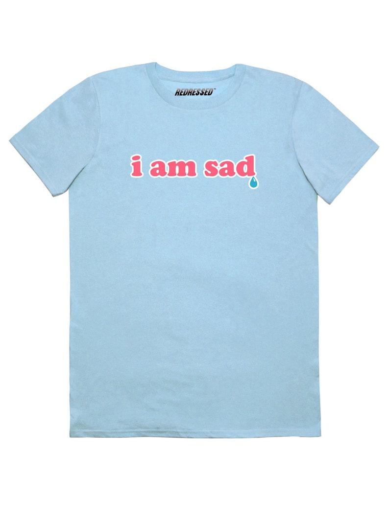 1993b6806d456 FREE UK SHIPPING I Am Sad T-shirt, teardrop kawaii baby pink crybaby grunge  pastel tumblr ddlg, y2k 90s princess funny slogan graphic top