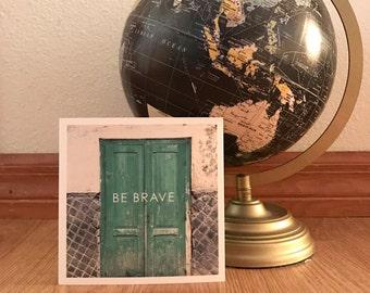 Be Brave, Open Doors   Travel Print