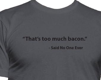 Bacon t shirt, Funny tshirt, Bacon gift, Mens Gift, Humor, Funny Tee 194-27