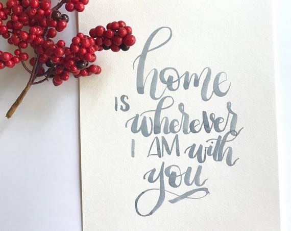 "8x10 ""Home is wherever I am with you"" print"