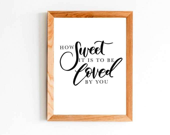 """8x10 inch """"How Sweet it is to be Loved By You"""""""