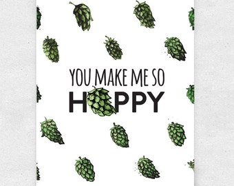 You Make Me So Hoppy Beer Art Print, Bar Art, Brewery Art / 5x7 Print