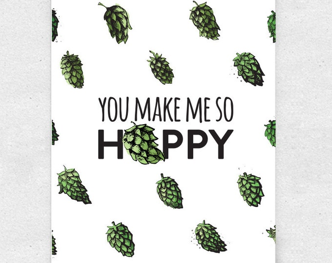 Featured listing image: You Make Me So Hoppy Beer Art Print, Bar Art, Brewery Art / 5x7 Print