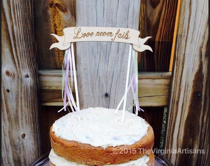 Love Never Fails Cake Topper -  Rustic Wedding Cake Topper - Love Never Fails Wedding Cake Topper