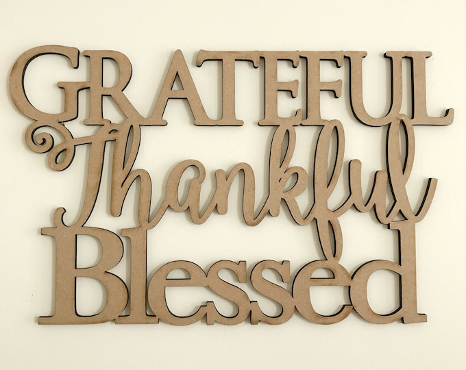 Grateful Thankful Blessed Sign - Farmhouse Decor - Rustic Home Decor - Laser Cut Home Decor Signs