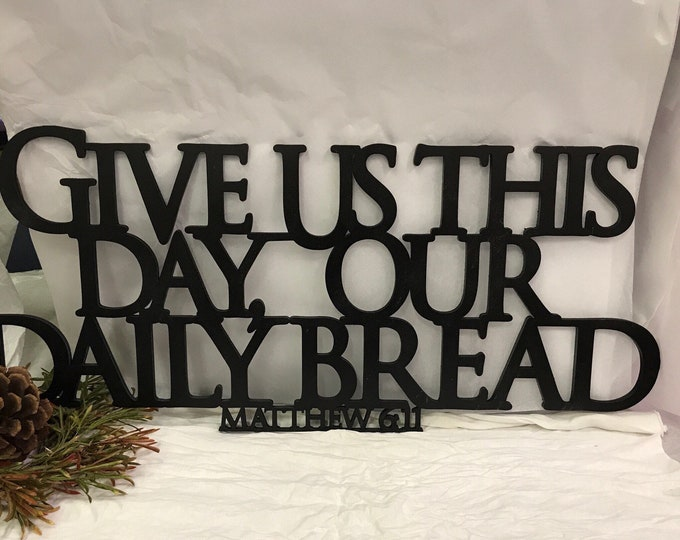 Give Us This Day Our Daily Bread - Inspirational Christian Art - Laser Cut Home Decor - Bible Verse Wall Art - Give Us This Day