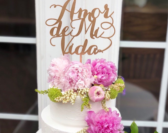 Amor De Mi Vida Cake Topper/ Wedding Cake Topper in Spanish/ Amor Cake Topper