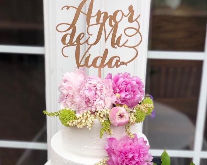 Amor De Mi Vida Cake Topper/ Wedding Cake Topper in Spanish/ Amor Cake Topper