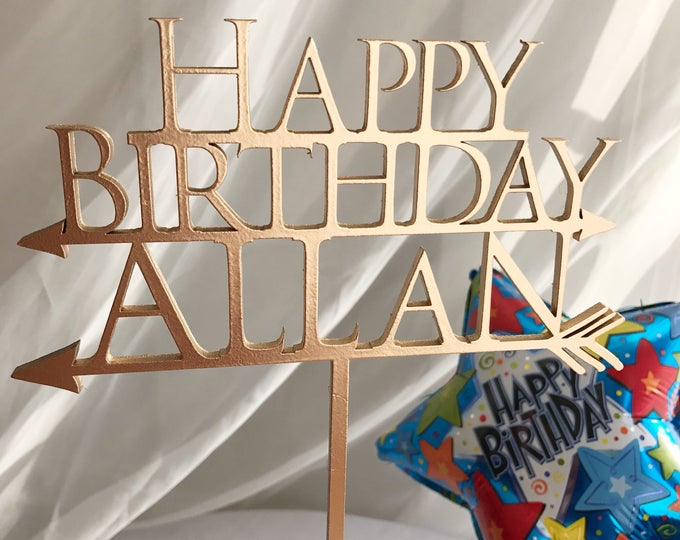 Happy Birthday With Single Custom Name, Arrows Cake Topper, Laser Cut Custom Name