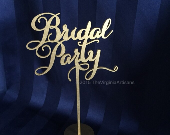 Bridal Party Wedding Sign,  Laser Cut Bridal Party Wedding Sign, Head Table Sign, Sweetheart Table Decor Sign, Bridal Party Table Sign