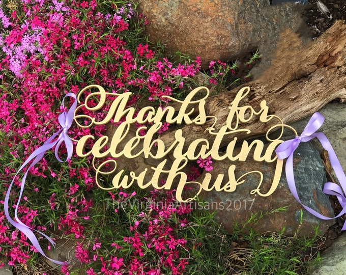 Thanks For Celebrating With Us Sign - Gold - Siver - DIY- Thank You Prop