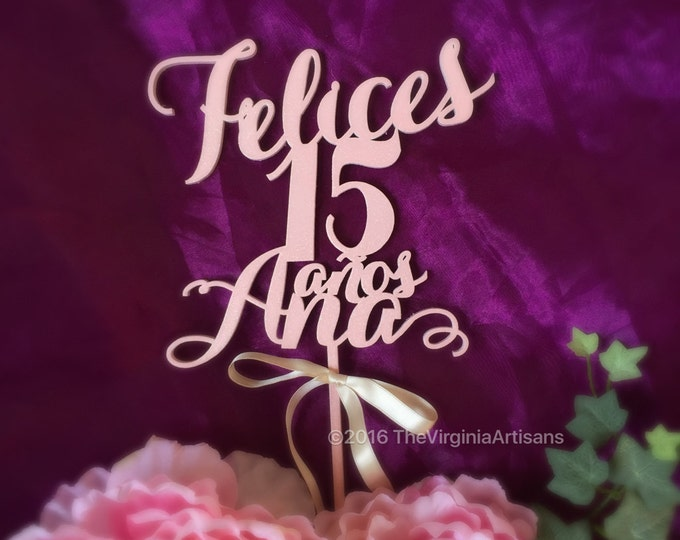 Quinceañera Cake Topper, Felices 15 with Single Custom Name, Mis Quince Cake Topper