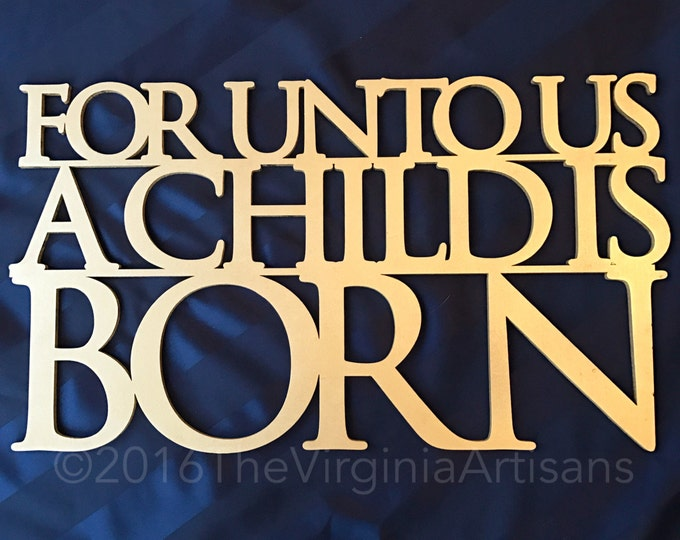 Inspirational Christian Art - Home Decor - Bible Verse Wall Art. For Unto Us A Child Is Born.