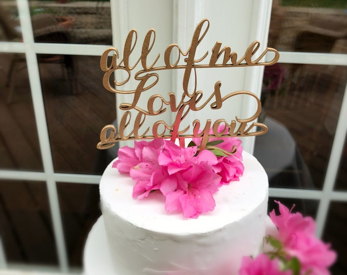 All Of Me Loves All Of You Wedding Cake Topper - Gold Wedding Cake Topper - Gold Calligraphy Frase Cake Topper