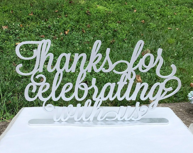Thanks For Celebrating With Us Sign With Stand - Wedding Signage - Thanks For Celebratating With Us