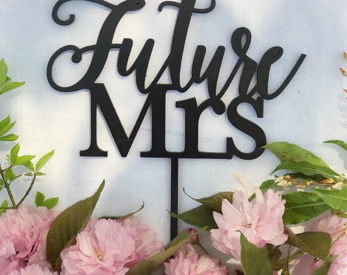 Future Mrs. Cake Topper - Future Mrs Bridal Shower Cake Topper - Future Mrs Cake Topper