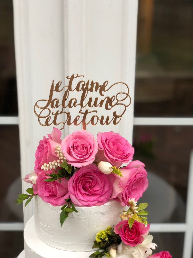 French Wedding Cake.Wedding Cake Topper In French Je T Aime A La Lune Et Retour French Wedding Decor Wedding In France Je T Aime Cake Topper Parisian