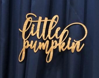 Little Pumpkin Wood Sign, Baby Shower Backdrop Sign | Autumn Baby Shower Decor