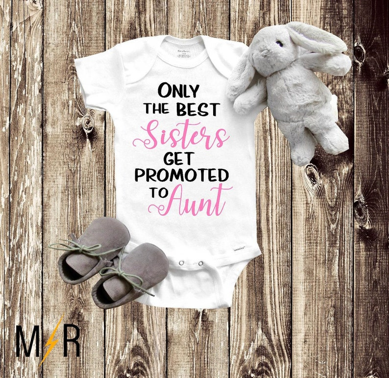 cd77fc66f Baby Onesie® Only the best sisters get promoted to Aunt   Etsy