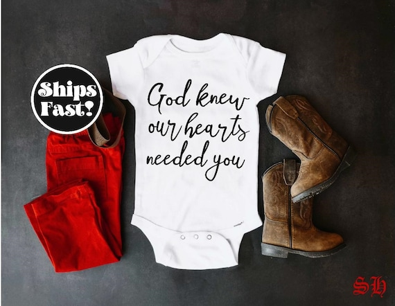 Baby Shower Gift God Knew Our Hearts Needed You Pregnancy Announcement Bodysuit