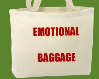 Funny 100% Natural Cotton Tote Bag For Life Emotional Baggage ....Cheer Up Your Groceries Shopping Trip