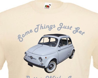 Classic Fiat 500 Mini Vintage Car Better With Age Printed Natural T Shirt