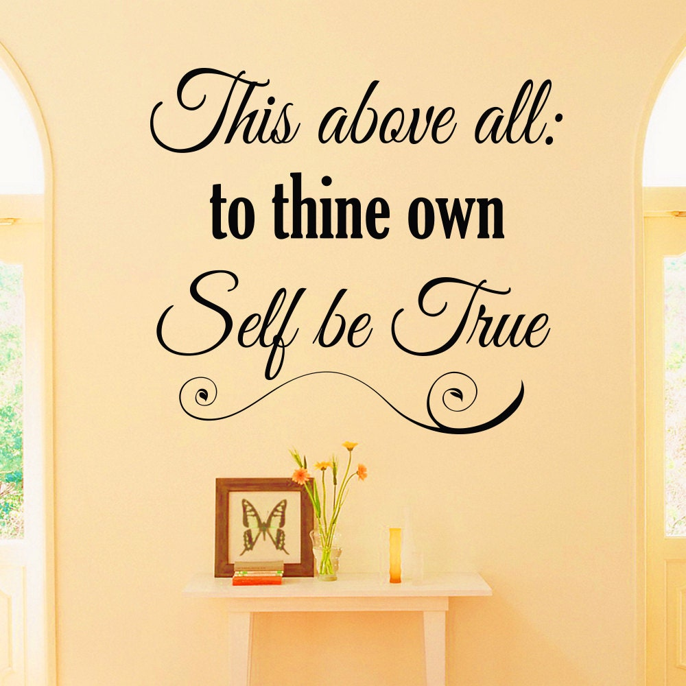 Wall Decal Quote This Above All To Thine Own Self Be True | Etsy