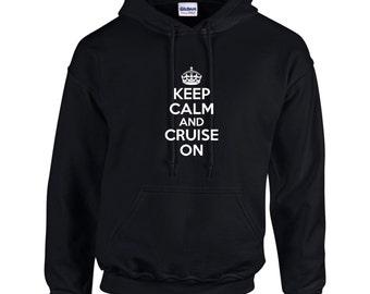 Keep Calm And Cruise On Mens Hoodie Funny ppAg28D