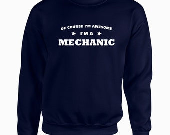 Of Course I'm Awesome I'm A Mechanic Funny Occupation Mens Hoodie HsapUzBe